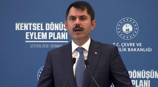 Bakan Kurum: 110 bin konutun dönüşümünü başlattık!