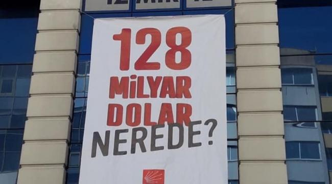 Olaylı pankart İzmir'e geldi: 128 milyar dolar nerede?